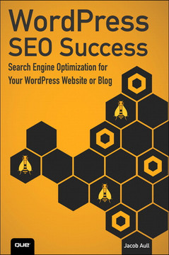 WordPress® SEO Success: Search Engine Optimization for Your WordPress Website or Blog