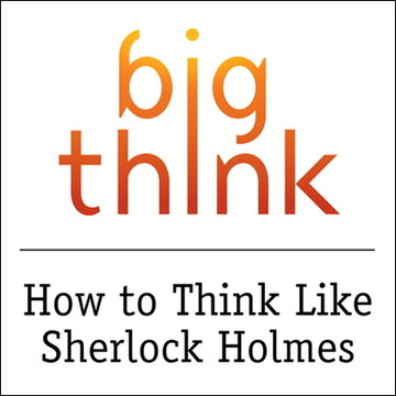How to Think Like Sherlock Holmes (Streaming Video)