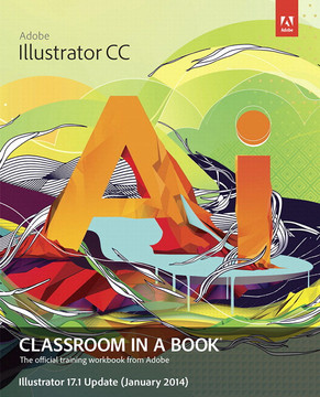 Adobe Illustrator CC Classroom in a Book - Illustrator 17.1 Update (January 2014)