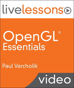 OpenGL Essentials LiveLessons (Video Training)