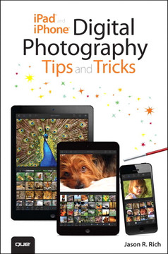iPad® and iPhone® Digital Photography Tips and Tricks