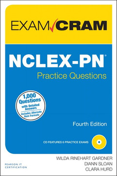 NCLEX-PN® Practice Questions Exam Cram, Fourth Edition
