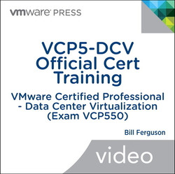 VCP5-DCV Official Cert Training: VMware Certified Professional - Data Center Virtualization (Exam VCP550)