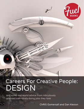 Careers for Creative People: Design and some real world advice from ridiculously talented individuals doing jobs they love