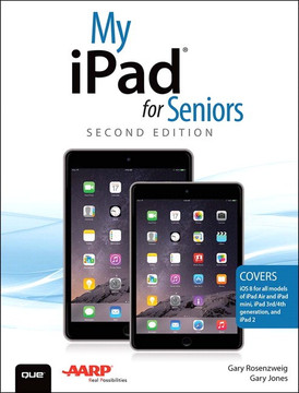 My iPad® for Seniors, Second Edition