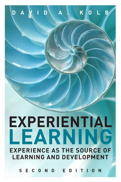 Experiential Learning: Experience as the Source of Learning and Development, Second Edition