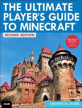 The Ultimate Player's Guide to Minecraft, Second Edition