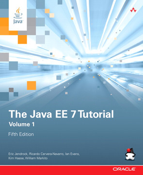 The Java EE 7 Tutorial: Volume 1, Fifth Edition [Book]