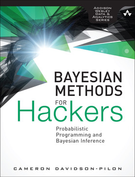 Bayesian Methods for Hackers: Probabilistic Programming and