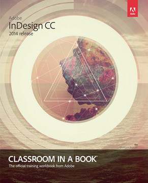 Adobe InDesign CC Classroom in a Book® (2014 release)