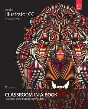 Adobe Illustrator CC Classroom in a Book® (2014 release)