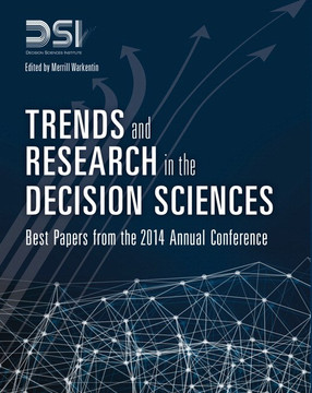 Trends and Research in the Decision Sciences: Best Papers from the 2014 Annual Conference