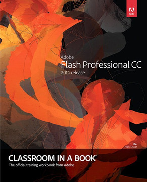 Adobe® Flash® Professional CC Classroom in a Book® (2014 release)