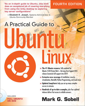 A Practical Guide to Ubuntu Linux®, Fourth Edition