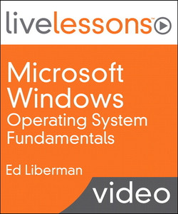 Microsoft Windows Operating System Fundamentals LiveLessons (Video Training)