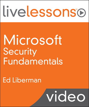 Microsoft Security Fundamentals LiveLessons (Video Training)