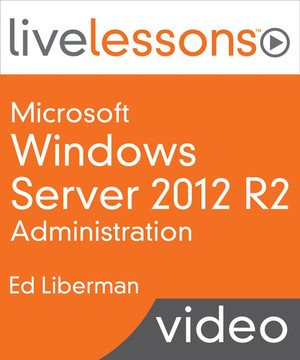 Microsoft Windows Server 2012 R2 Administration