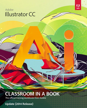 Adobe Illustrator CC Classroom in a Book® Update (2014 Release)
