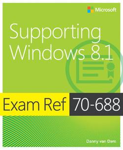 Exam Ref 70-688 Supporting Windows 8.1