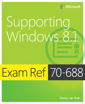 Exam Ref 70-688 Supporting Windows 8.1