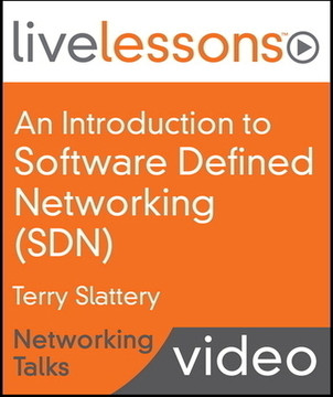 An Introduction to Software Defined Networking (SDN) LiveLessons—Networking Talks