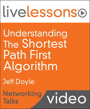 Understanding the Shortest Path First Algorithm LiveLessons—Networking Talks