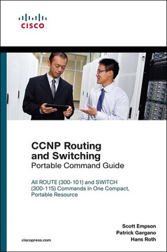 CCNP Routing and Switching Portable Command Guide, Second Edition
