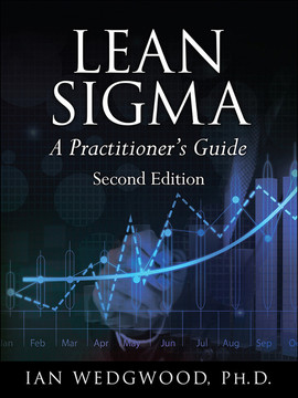 Lean Sigma: A Practitioner's Guide, Second Edition