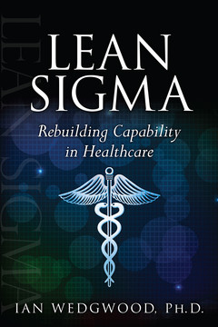 Lean Sigma: Rebuilding Capability in Healthcare