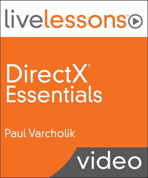 DirectX Essentials LiveLessons (Video Training)