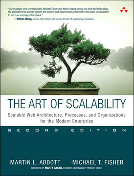 The Art of Scalability: Scalable Web Architecture, Processes, and Organizations for the Modern Enterprise, Second Edition