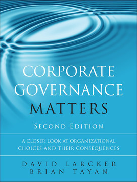 Corporate Governance Matters: A Closer Look at Organizational Choices and Their Consequences, Second Edition