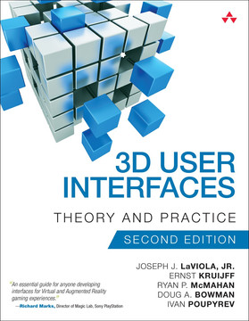 3D User Interfaces: Theory and Practice, Second Edition