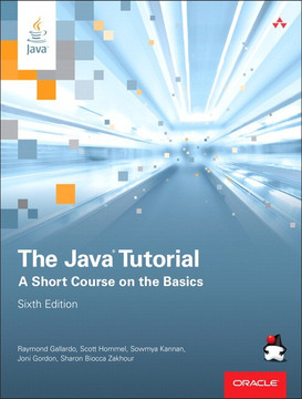 The Java® Tutorial: A Short Course on the Basics, 6th Edition