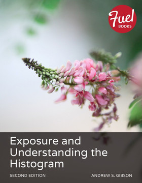 Exposure and Understanding the Histogram, Second Edition