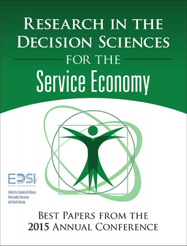 Research in the Decision Sciences for the Service Economy: Best Papers from the 2015 Annual Conference