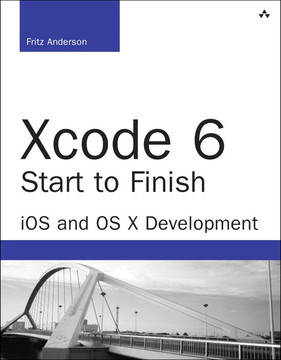 Xcode 6 Start to Finish: iOS and OS X Development, Second Edition