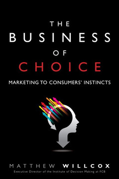 The Business of Choice: Marketing to Consumers' Instincts