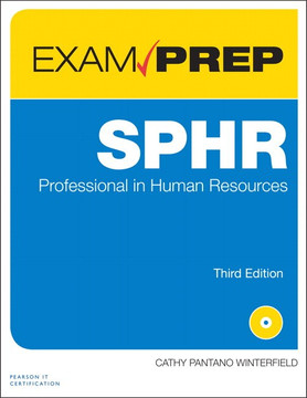 SPHR Exam Prep: Senior Professional in Human Resources, Third Edition
