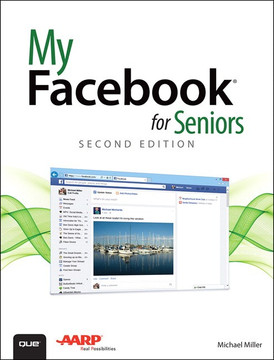 My Facebook® for Seniors, Second Edition
