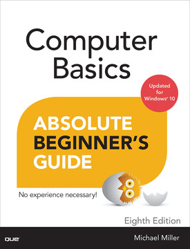Computer Basics Absolute Beginner's Guide, Windows 10 Edition, Eighth Edition
