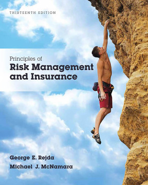 Principles of Risk Management and Insurance, 13th Edition