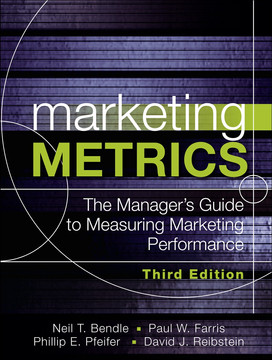 Marketing Metrics: The Manager's Guide to Measuring Marketing Performance, Third Edition