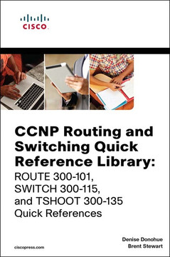 CCNP Routing and Switching Quick Reference Library: ROUTE 300-101, SWITCH 300-115, and TSHOOT 300-135 Quick References