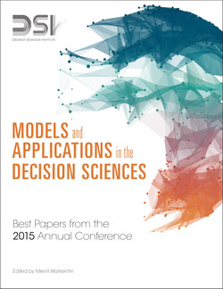 Models and Applications in the Decision Sciences: Best Papers from the 2015 Annual Conference