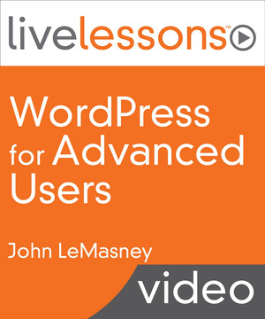 WordPress for Advanced Users LiveLessons