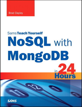 NoSQL with MongoDB in 24 Hours, Sams Teach Yourself (Supplemental Video)