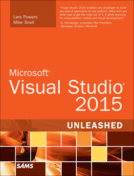 Microsoft Visual Studio 2015 Unleashed, Third Edition
