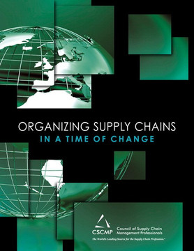 Organizing Supply Chains in a Time of Change