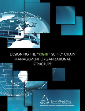 "Designing the ""Right"" Supply Chain Management Organizational Structure"